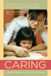 Caring: A Relational Approach to Ethics and Moral Education, Edition 2