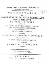 L. H. C. Niemeyer ... Commentatio de commercio inter animi pathemata, hepar, bilemque, de causis ejusdem, necnon de usu ex moderamine illius, pro practica medicina exspectando