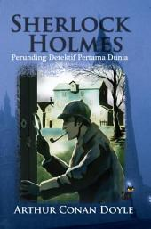 Sherlock Holmes: Perunding Detektif Pertama Dunia