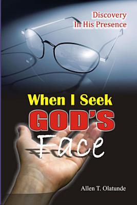 WHEN I SEEK GOD S FACE