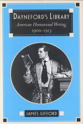 Dayneford's Library: American Homosexual Writing, 1900-1913