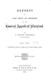 Maryland Reports: Cases Adjudged in the Court of Appeals of Maryland, Volume 45