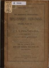 Specifications for Two Horizontal Direct-acting Triple-expansion Screw-engines, Special Plan No. 2, for U.S.S. Philadelphia (cruiser No.4) of about 4,300 Tons Displacement...
