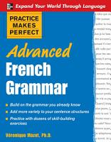 Practice Makes Perfect  Advanced French Grammar PDF