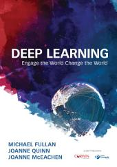 Deep Learning: Engage the World Change the World