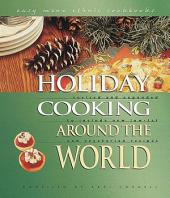 Holiday Cooking around the World: Revised and Expanded to Included New Low-fat and Vegetarian Recipes