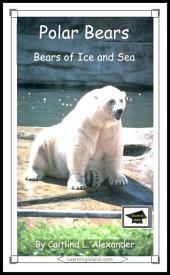 Polar Bears: Bears of Ice and Sea: Educational Version