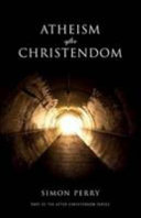 Atheism After Christendom PDF