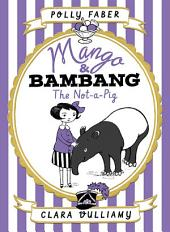 Mango & Bambang: The Not-a-Pig (Book One): Book 1