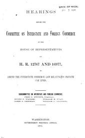 Hearings Before the Committee on Interstate and Foreign Commerce of the House of Representatives on H.R. 12767 and 16977: To Amend the Interstate Commerce Law Relating to Private Car Lines ... [Feb.4-24, 1905]