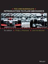 Fox and McDonald's Introduction to Fluid Mechanics, 9th Edition: Edition 9