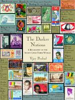 The Darker Nations- A Biography of the Short-Lived Third World