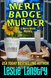 Merit Badge Murder: Merry Wrath Mysteries book #1