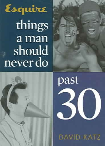 Download Things a Man Should Never Do Past 30 Book