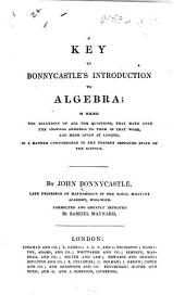 A Key to Bonnycastle's Introduction to Algebra ... Corrected and greatly improved by Samuel Maynard