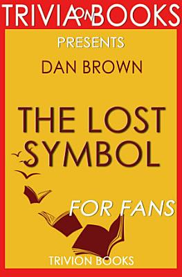 The Lost Symbol  A Novel by Dan Brown  Trivia On Books  PDF