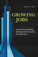Growing Jobs: Transforming the Way We Approach Economic Development