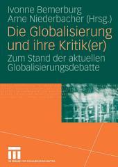 Die Globalisierung und ihre Kritik(er): Zum Stand der aktuellen Globalisierungsdebatte