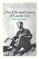 The Life and Loves of Laurie Lee PDF