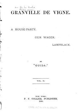 Granville de Vigne  A house party  Our wager  Lampblack PDF