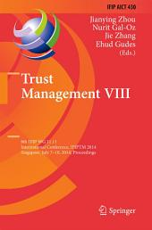 Trust Management VIII: 8th IFIP WG 11.11 International Conference, IFIPTM 2014, Singapore, July 7-10, 2014, Proceedings