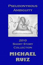 Pseudonymous Ambiguity: 2010 Short Story Collection