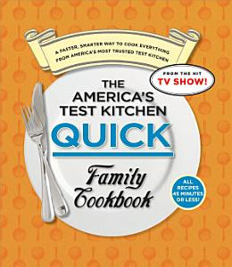 The America s Test Kitchen Quick Family Cookbook Book