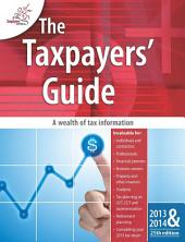 The Taxpayers' Guide 2013 - 2014: Edition 25