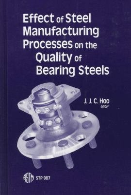 Effect of Steel Manufacturing Processes on the Quality of Bearing Steels