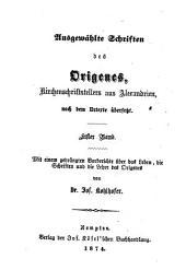 Ausgewählte Schriften des Origines, Kirchenschriftellers aus Alexandrien ... Erster Band: Band 55