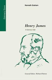 Henry James: A Literary Life: A Literary Life
