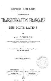 Exposé des lois qui régissent la transformation française des mots latins. Ouvrage complémentaire du Dictionnaire d'étymologie française
