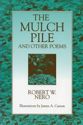 The Mulch Pile: And Other Poems