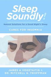 Sleep Soundly!: Natural Solutions for a Good Night's Sleep