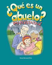 Que Es Un Abuelo? (What Makes a Grandparent?) (Spanish Version) (Las Familias (Families))