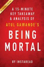 Being Mortal: by Atul Gawande   A 15-minute Key Takeaways & Analysis