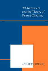 <i>Wh-</i>Movement and the Theory of Feature-Checking