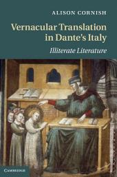 Vernacular Translation in Dante's Italy: Illiterate Literature