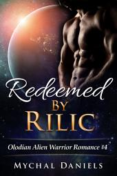 Redeemed By Rilic: Olodian Alien Warrior Romance #4