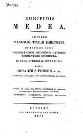 Medea: ad fidem manuscriptorum emendata et brevibus notis emendationum potissimum rationes reddentibus instructa. In usum studiosae iuventutis