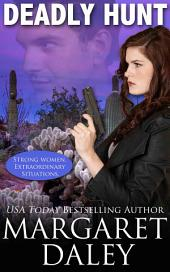 Deadly Hunt: Strong Women, Extraordinary Situations, Book 1