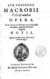 Avr. Theodosii Macrobii V. Cl. & inlustris Opera
