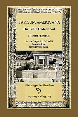 Targum Americana The Bible Understood   Shemot   Exodus