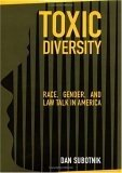 Toxic Diversity: Race, Gender, and Law Talk in America
