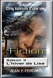 Cinq saisons d'une vie: Tome II : L'hiver de Lise