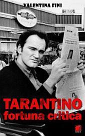 Tarantino, fortuna critica. La critica dei film di Quentin Tarantino in Italia e in Francia. 1992/2004