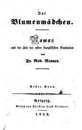 Das Blumenmädchen: Roman aus der Zeit der franzosischen Revolution von Fr. Rob. Renner, Band 1