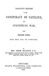 Sallust's History of the Conspiracy of Catiline, and Jugurthine War: With English Notes: for the Use of Schools