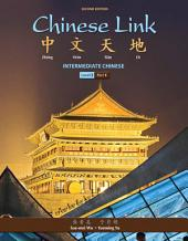 Chinese Link: Intermediate Chinese, Level 2/, Part 1, Edition 2