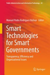Smart Technologies for Smart Governments: Transparency, Efficiency and Organizational Issues